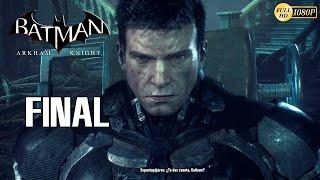 Batman Arkham Knight Final Español Gameplay PS4 | El Desenlace de la Saga Arkham