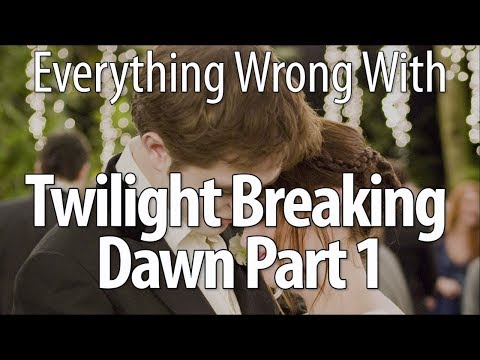 Everything Wrong With The Twilight Saga Breaking Dawn Part 1