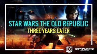Star Wars the Old Republic Three Years Later