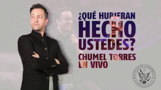 ¿QUÉ HUBIERAN HECHO USTEDES? - STAND UP DE CHUMEL TORRES