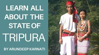 Learn All About The State Of Tripura - Summary of Indian States For UPSC Aspirants