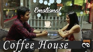 Coffee House || EmotionalFulls