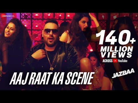 Aaj Raat Ka Scene | Jazbaa | Badshah | Shraddha Pandit | Diksha |