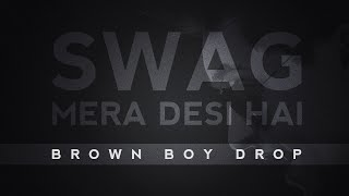 Swag Mera Desi Hai The Brown Boy Drop  Raftaar Feat Manj Musik  Knox Artiste