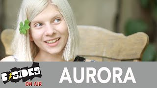 B-Sides On-Air: Interview - Aurora Talks Childhood, Debut Album