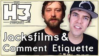 H3 Podcast #29 - Jacksfilms & Erik of Internet Comment Etiquette