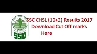 SSC CHSL (10+2) Results 2017, Check LDC, DEO Cut Off Marks 2017