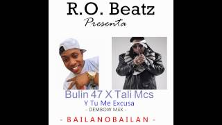 Bulin 47 X Tali Mcs - Y Tu Me Excusa l AUDIO OFFICIAL l