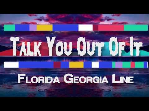 Florida Georgia Line - Talk You Out Of It (Lyrics  Lyric video)