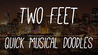 Two Feet - Quick Musical Doodles & Sex