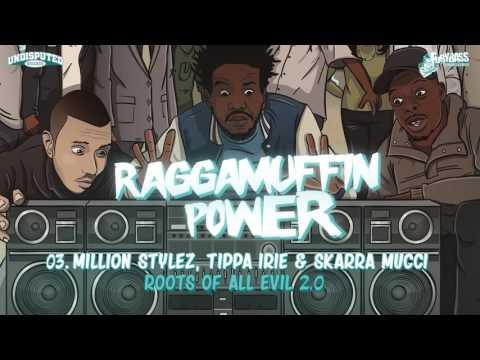 Xxx Mp4 Million Stylez Ft Tippa Irie Skarra Mucci Roots Of All Evil 2 0 Album Raggamuffin Power 3gp Sex