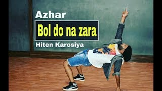 BOL DO NA ZARA | AZHAR | Emraan Hashmi | Armaan Malik, Amaal Mallik l Choreography l Hiten Karosiya