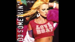 Britney Spears - Do Somethin' - Full Song (2005)