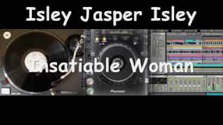 Isley Jasper Isley - Insatiable Woman