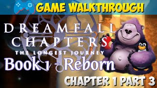 VAGABOND | Dreamfall Chapters Book One Reborn - Chapter 1 Part 3/3 [GAMEPLAY WALKTHROUGH]