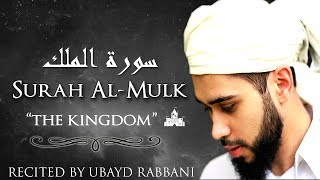 "SURAH AL-MULK | ""The Kingdom"" | سورة الملك | POWERFUL | HEARTFELT | Ubayd Rabbani"
