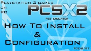 Setup Tutorial for PCSX2 1.2.1 (r5350) + Configuration w/ Final Fantasy X Gameplay/Commentary