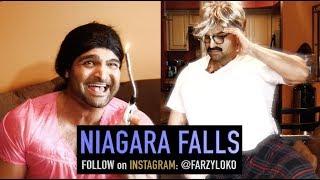 Niagara Falls {FARZY LOKO}