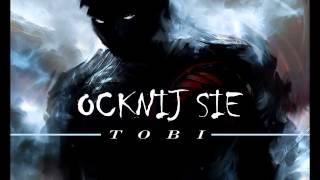 TOBI - Ocknij się