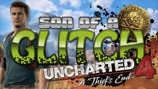 Uncharted 4: A Thief's End Glitches - Son of a Glitch - Episode 62