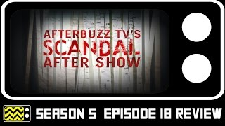 Scandal Season 5 Episode 18 Review & After Show | AfterBuzz TV