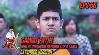 Gawat Fatih Mulai Dikuasai Dengan Luka Lama Part 1 - Fatih Di Kampung Jawara Eps 56