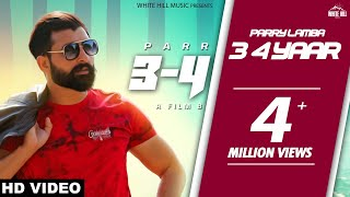 3 - 4 Yaar (Official Video) Parry Lamba | New Punjabi Song 2018 | White Hill Music