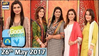 Good Morning Pakistan - 26th May 2017 - ARY Digital Show