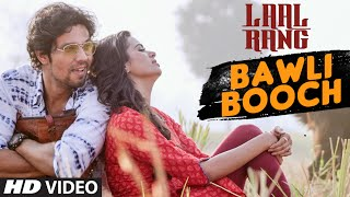BAWLI BOOCH Video Song | LAAL RANG | Randeep Hooda, Meenakshi Dixit | T-Series