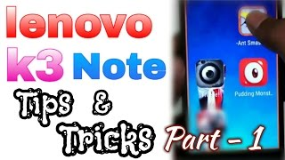Most useful Lenovo K3 note Tips & Tricks Part 1 (Naver ever reveald)