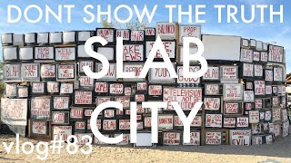 THE WASTELAND THAT IS SLAB CITY - What They Don't Want You To Know
