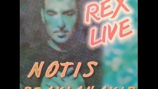 Notis Sfakianakis Rex live Cd1 Ακυκλοφόρητο (Full CD)