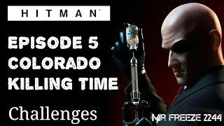 HITMAN - Colorado - Killing Time - Challenge