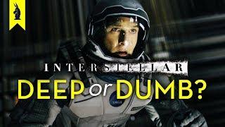 INTERSTELLAR: Is It Deep or Dumb? - Wisecrack Edition