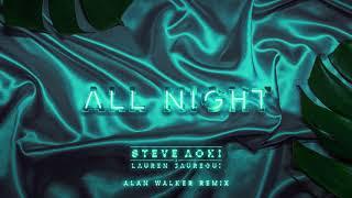 Steve Aoki x Lauren Jauregui - All Night (Alan Walker Remix) [Ultra Music]