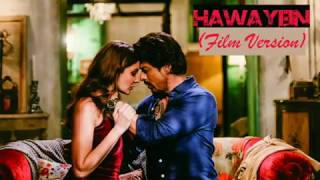 Hawayein (Film Version) --Arijit | Shah Rukh Khan | Pritam