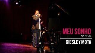 Giesley Mota - Meu Sonho Ao vivo Show