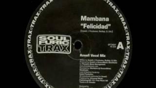 Mambana - Felicidad (Axwell Vocal Mix)