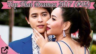 Top Thai Dramas 2017 (#02)