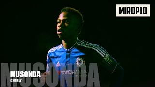 CHARLY MUSONDA ✭ CHELSEA ✭ THE FEATHER ✭ Skills & Goals ✭ 2014-2017 ✭