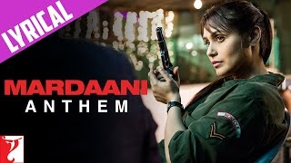 Lyrical: Mardaani Anthem with Lyrics | Mardaani | Rani Mukerji | Kausar Munir