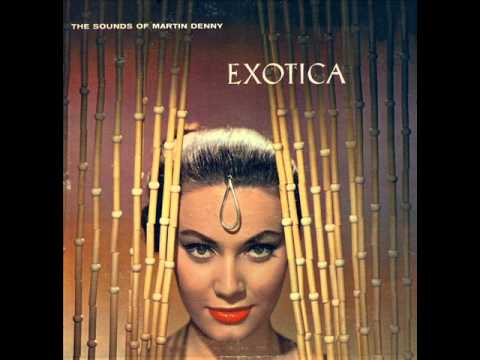 Martin Denny (Usa, 1957) - Exotica (Full Album)