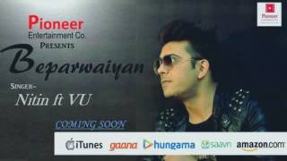 Official Audio | Beparwaiyan | NITIN | VU | Latest Punjabi Love Song | Pioneer Entertainment Co. |