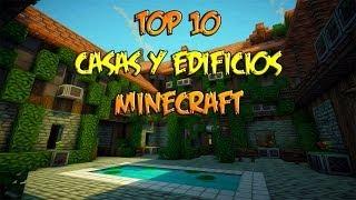 TOP 7 CASAS Y EDIFICIOS MINECRAFT - TOP 10 MINECRAFT