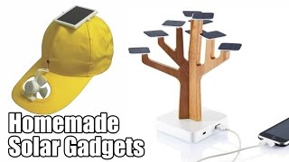 Homemade Solar Gadgets - Life Hacks