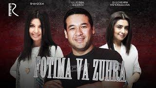Fotima va Zuhra (o'zbek film)   Фотима ва Зухра (узбекфильм)