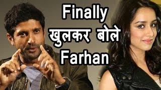 Finally Shraddha Kapoor से Link- UP पर खुलकर बोले Farhan Akhtar