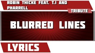 Blurred Lines - Robin Thicke tribute - Lyrics