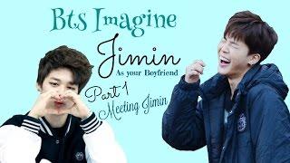 BTS Imagine   Jimin as Your Boyfriend pt. 1 Meeting Jimin