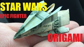 How to Make A Star Wars Epic Fighter space craft Dollar Origami
